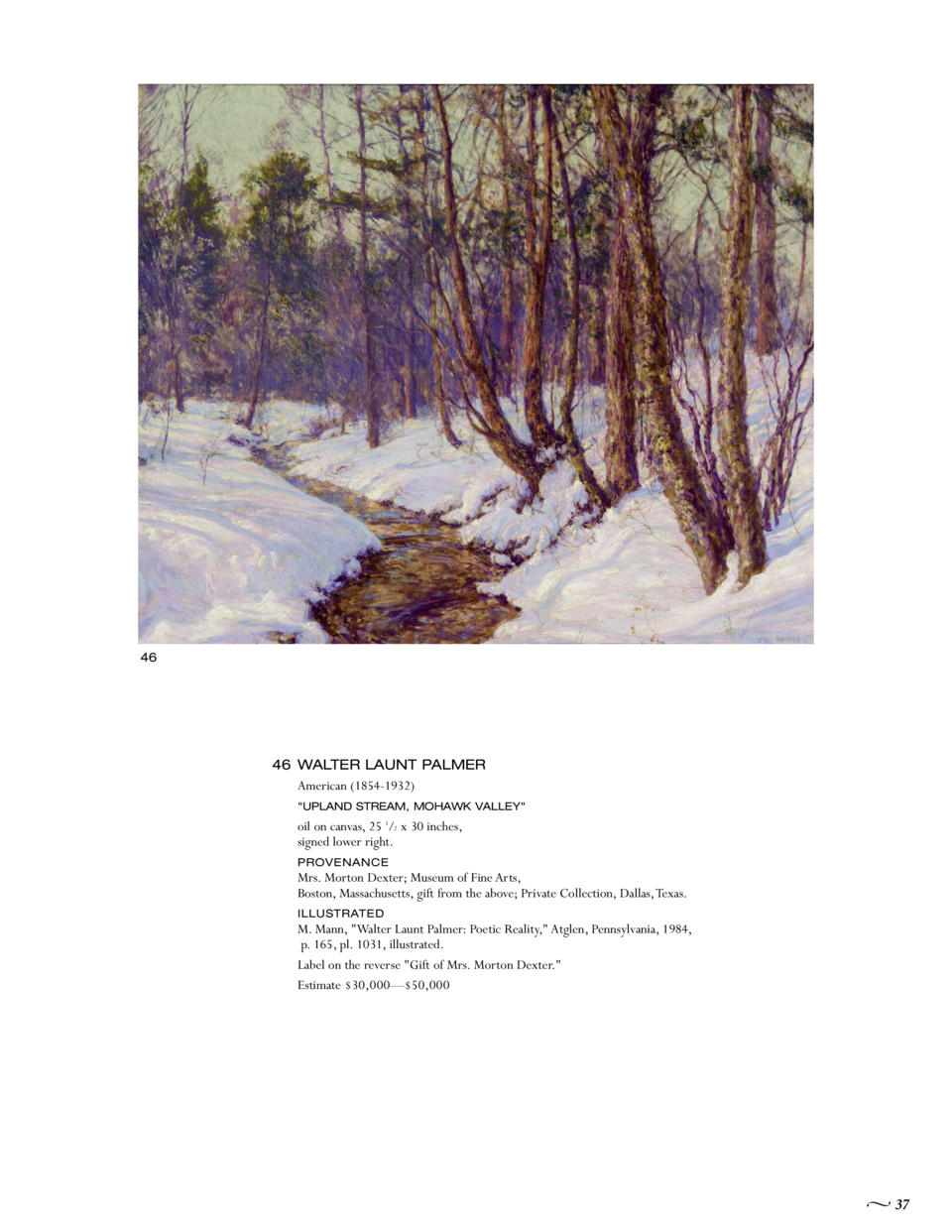 46  46 WALTER LAUNT PALMER American  1854-1932   UPLAND STREAM, MOHAWK VALLEY   oil on canvas, 25 1 2 x 30 inches, signed ...