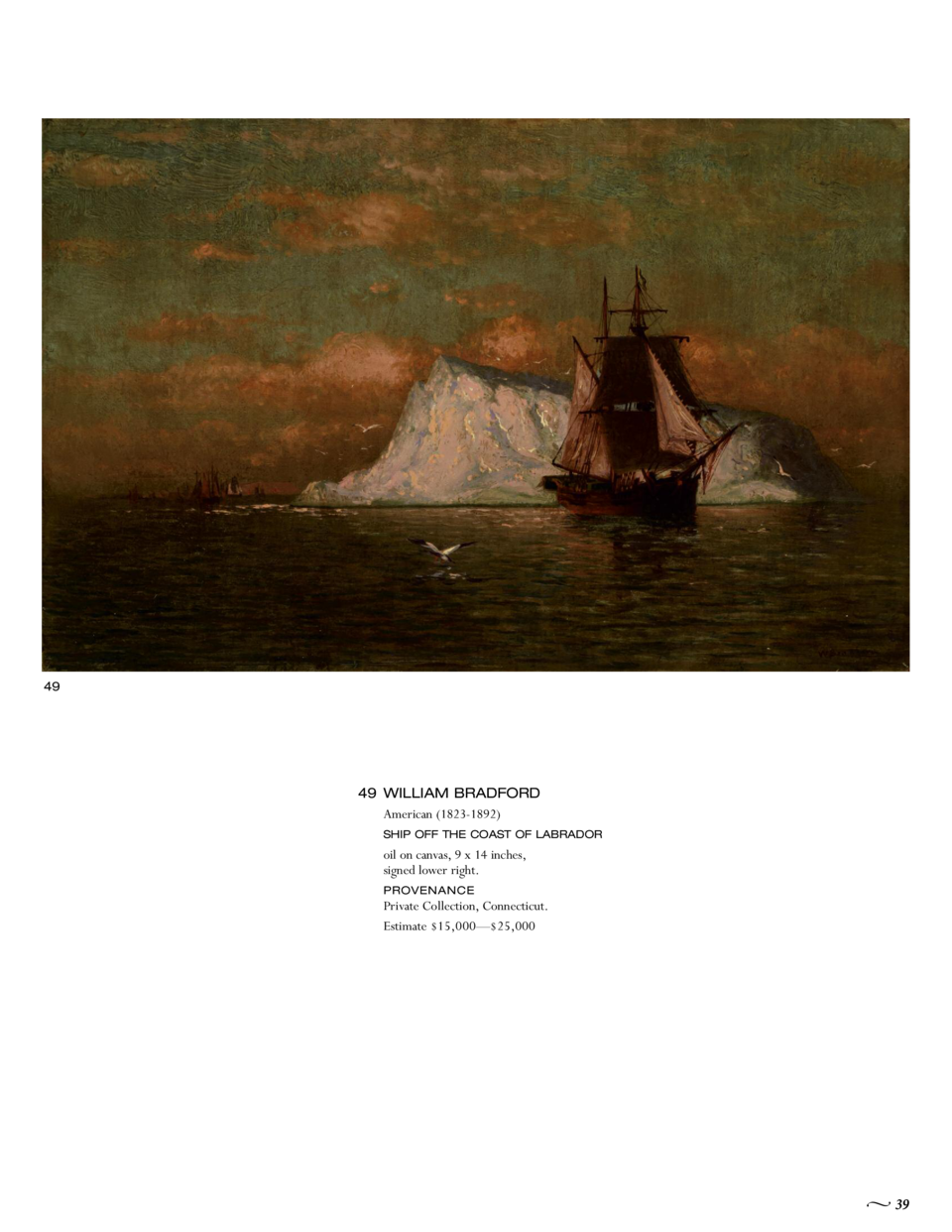 49  49 WILLIAM BRADFORD American  1823-1892  SHIP OFF THE COAST OF LABRADOR  oil on canvas, 9 x 14 inches, signed lower ri...