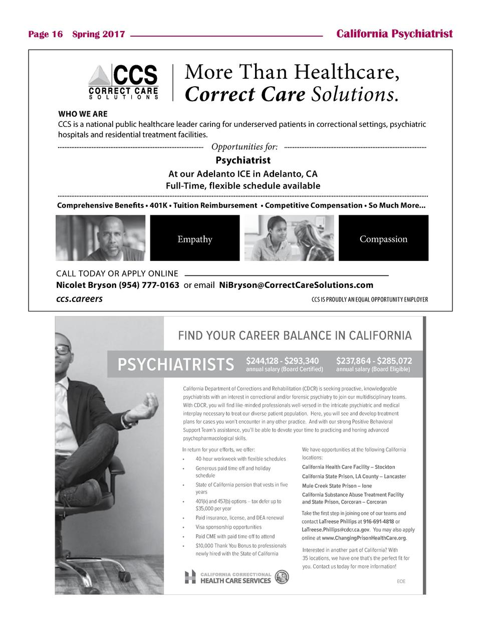 California Psychiatrist  Page 16    Spring 2017  More Than Healthcare, Correct Care Solutions. WHO WE ARE CCS is a nationa...