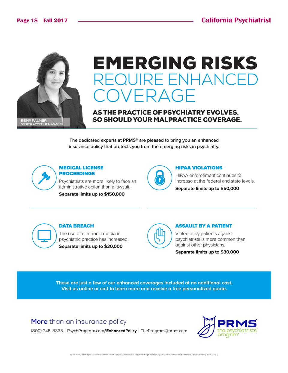 California Psychiatrist  Page 18    Fall 2017  EMERGING RISKS  REQUIRE ENHANCED  COVERAGE  REMY PALMER  SENIOR ACCOUNT MAN...