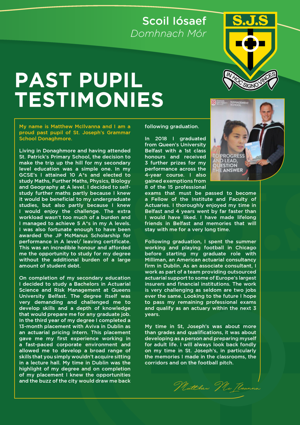 Scoil I  saef Domhnach M  r  PAST PUPIL TESTIMONIES My name is Matthew McIlvanna and I am a proud past pupil of St. Joseph...