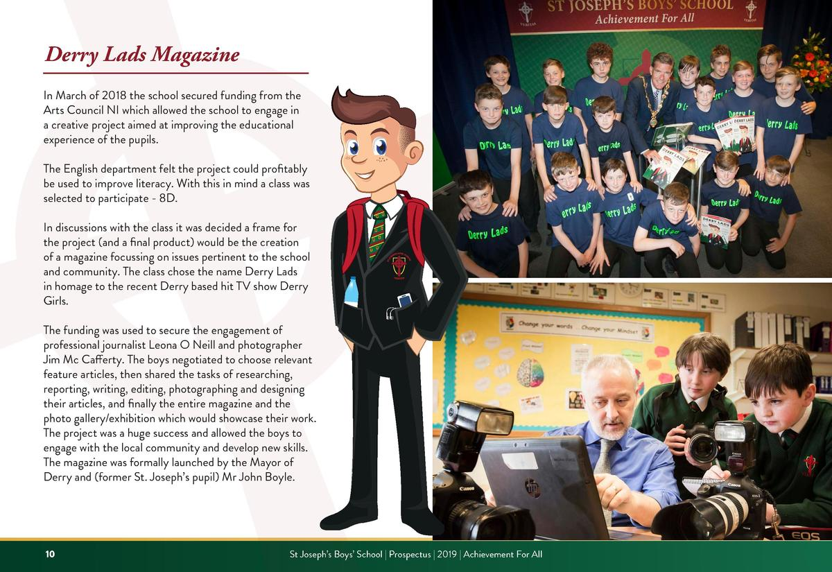 Derry Lads Magazine In March of 2018 the school secured funding from the Arts Council NI which allowed the school to engag...