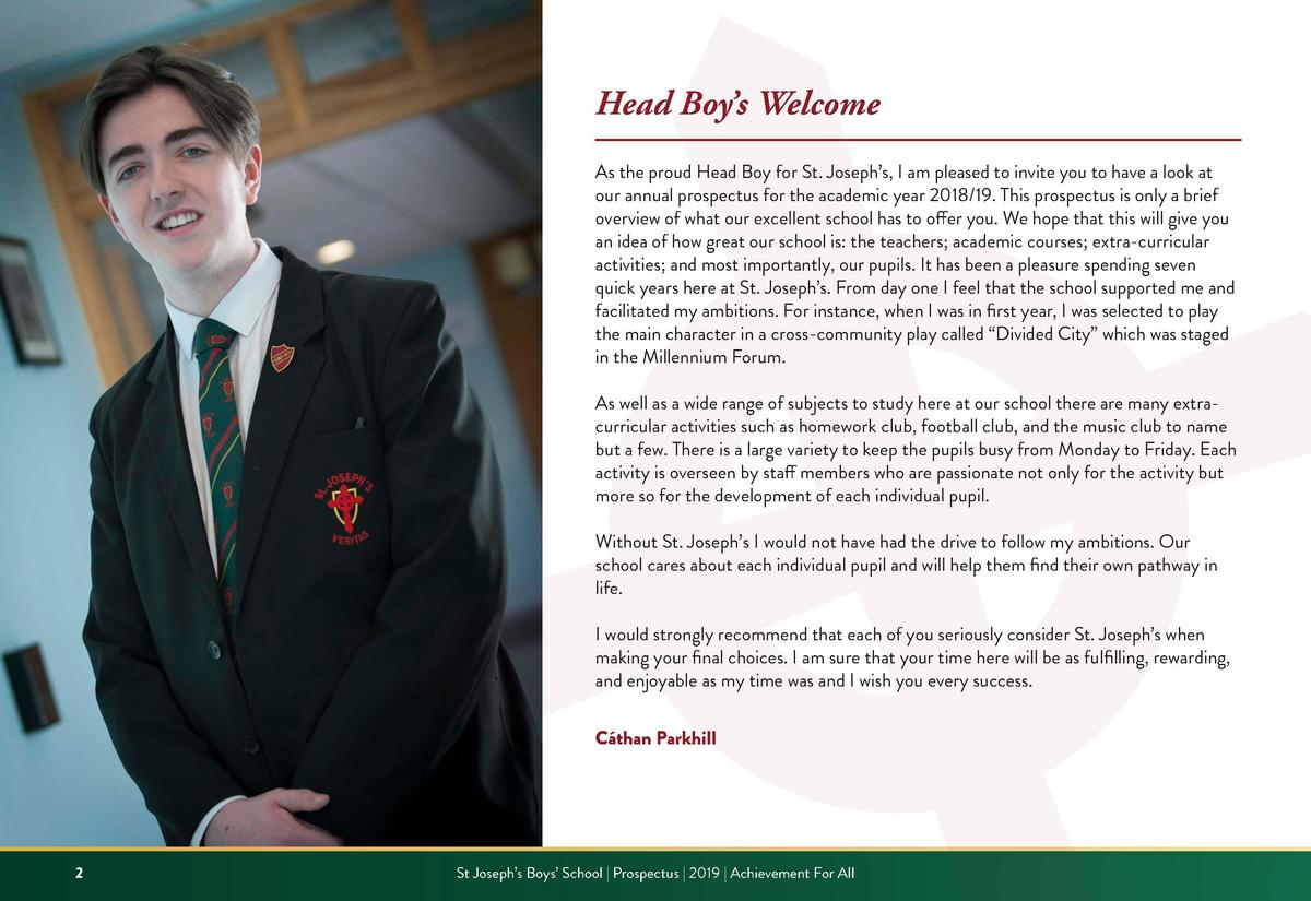 Head Boy   s Welcome As the proud Head Boy for St. Joseph   s, I am pleased to invite you to have a look at our annual pro...