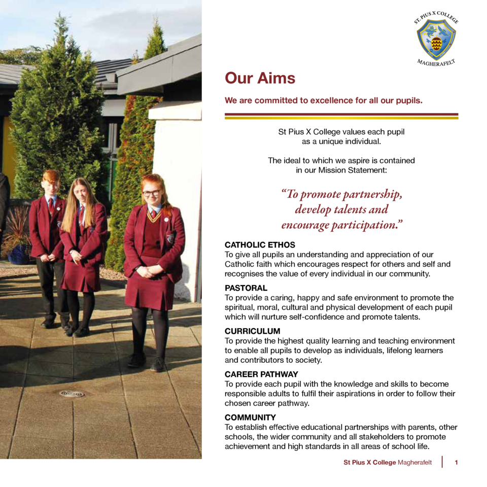 Our Aims We are committed to excellence for all our pupils. St Pius X College values each pupil as a unique individual. Th...
