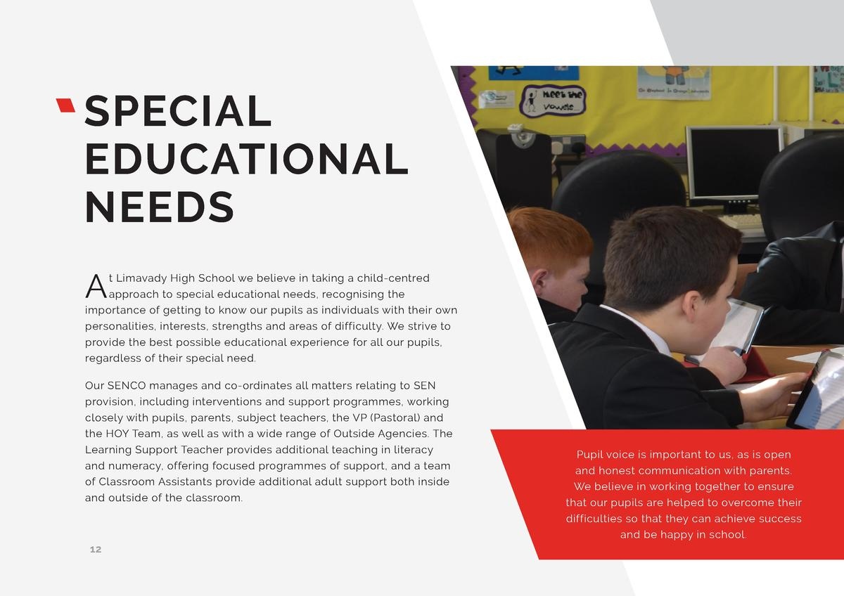 SPECIAL EDUCATIONAL NEEDS A  t Limavady High School we believe in taking a child-centred approach to special educational n...