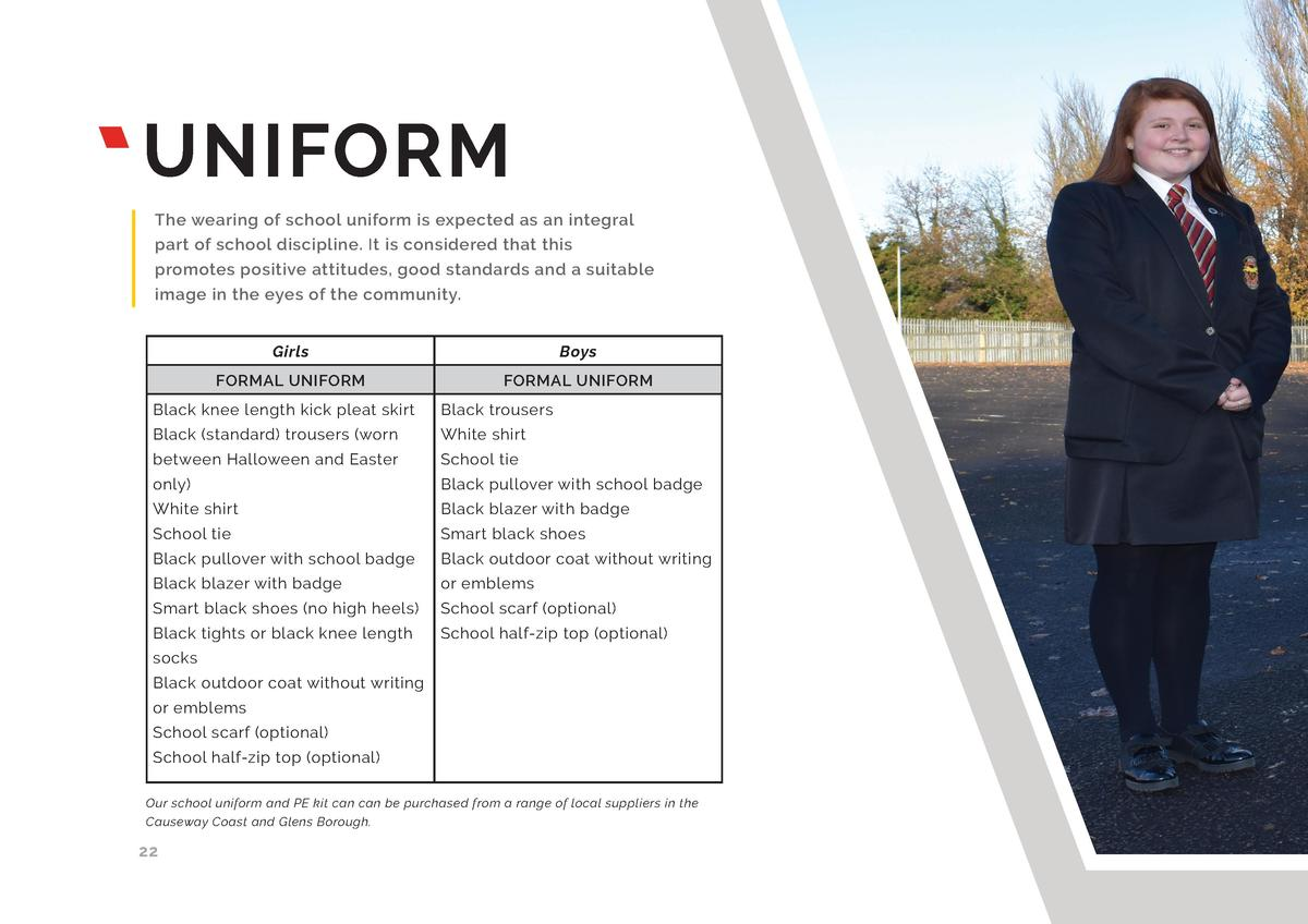 UNIFORM The wearing of school uniform is expected as an integral part of school discipline. It is considered that this pro...