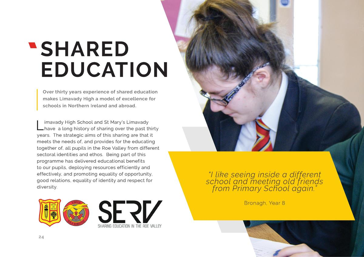 SHARED EDUCATION Over thirty years experience of shared education makes Limavady High a model of excellence for schools in...