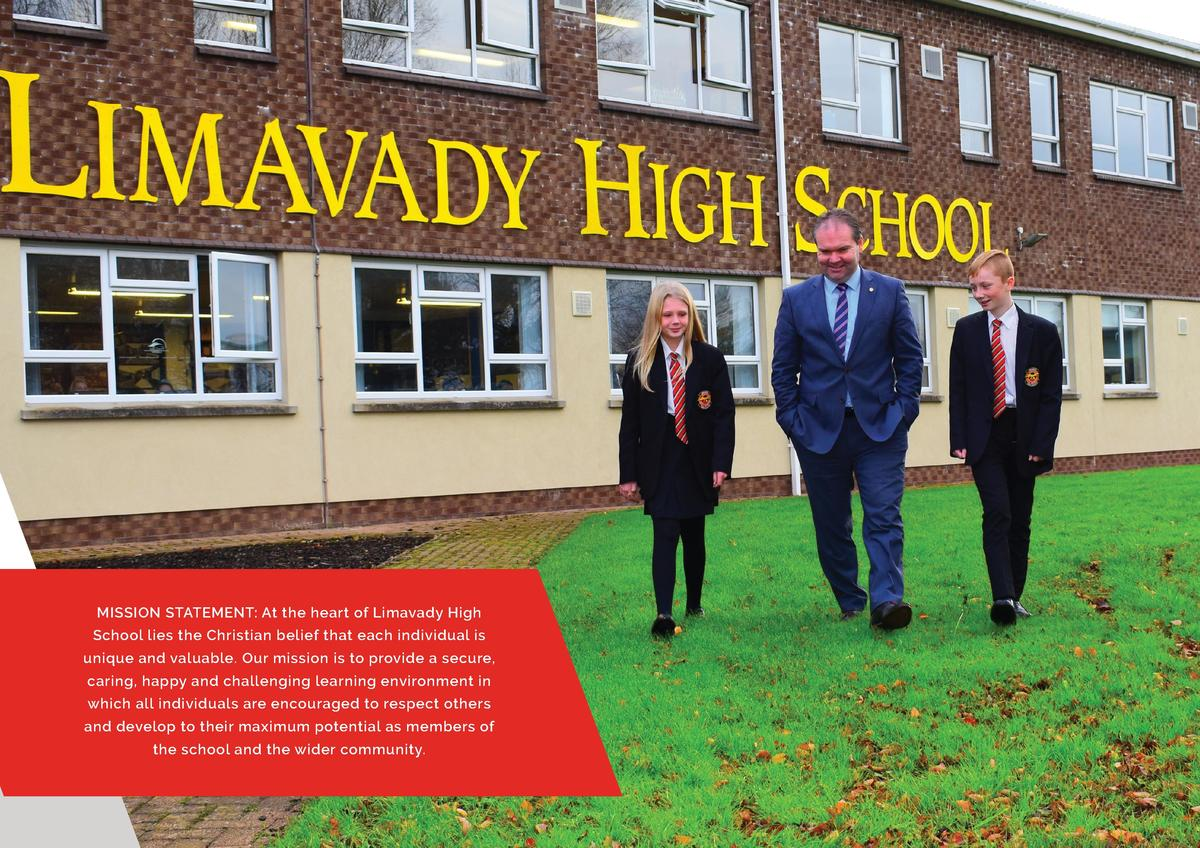 MISSION STATEMENT  At the heart of Limavady High School lies the Christian belief that each individual is unique and valua...