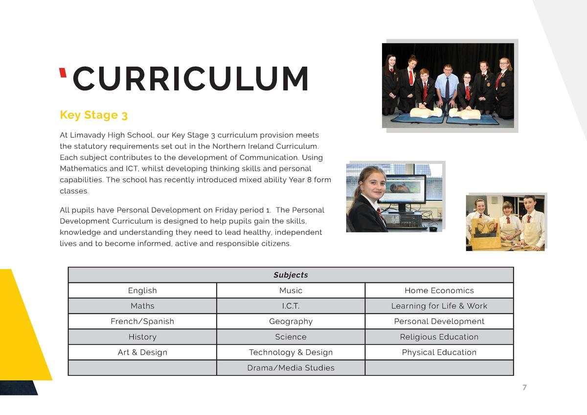 CURRICULUM Key Stage 3 At Limavady High School, our Key Stage 3 curriculum provision meets the statutory requirements set ...