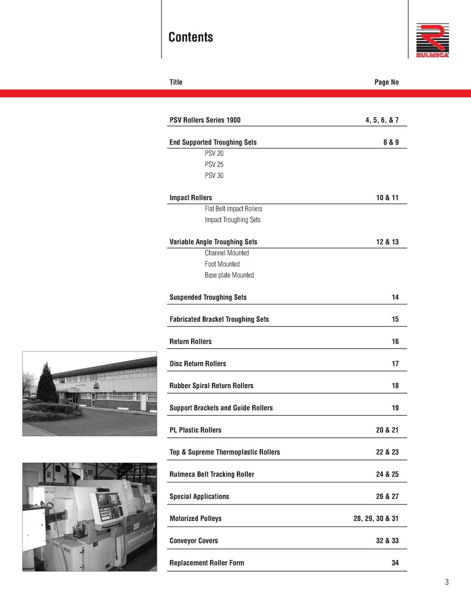 Contents  Title  Page No  PSV Rollers Series 1900 End Supported Troughing Sets  4, 5, 6,   7 8 9  PSV 20 PSV 25 PSV 30 Imp...