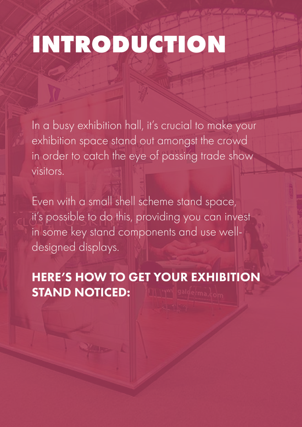 INTRODUCTION In a busy exhibition hall, it   s crucial to make your exhibition space stand out amongst the crowd in order ...