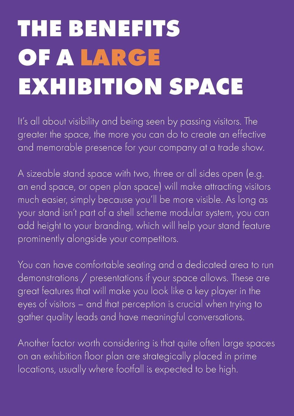 INTRODUCTION  THE BENEFITS OF A LARGE EXHIBITION SPACE  Exhibition stand spaces are usually priced per square metre, so th...