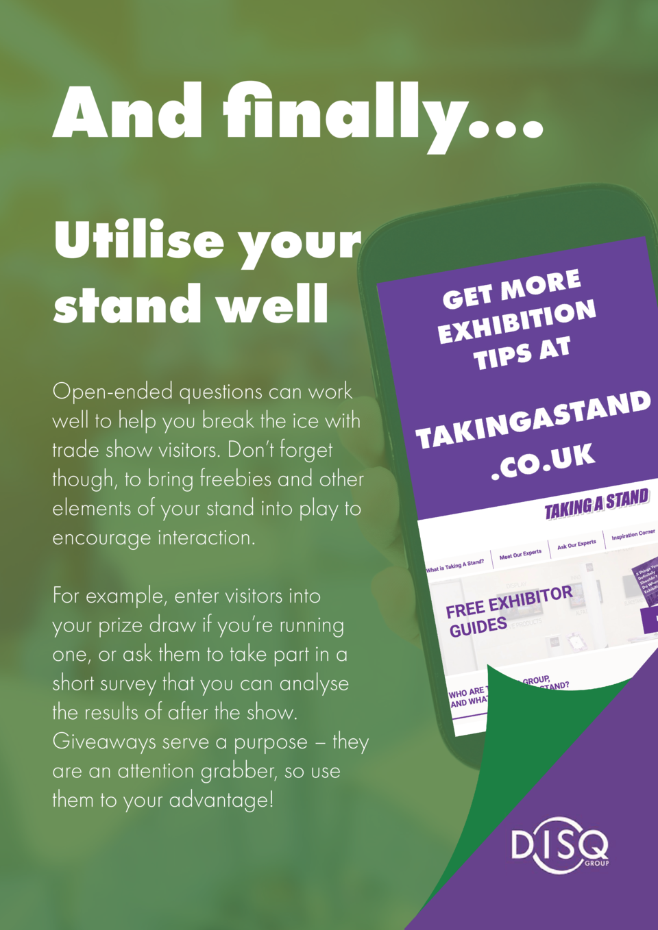 And finally... Utilise your stand well Open-ended questions can work well to help you break the ice with trade show visito...