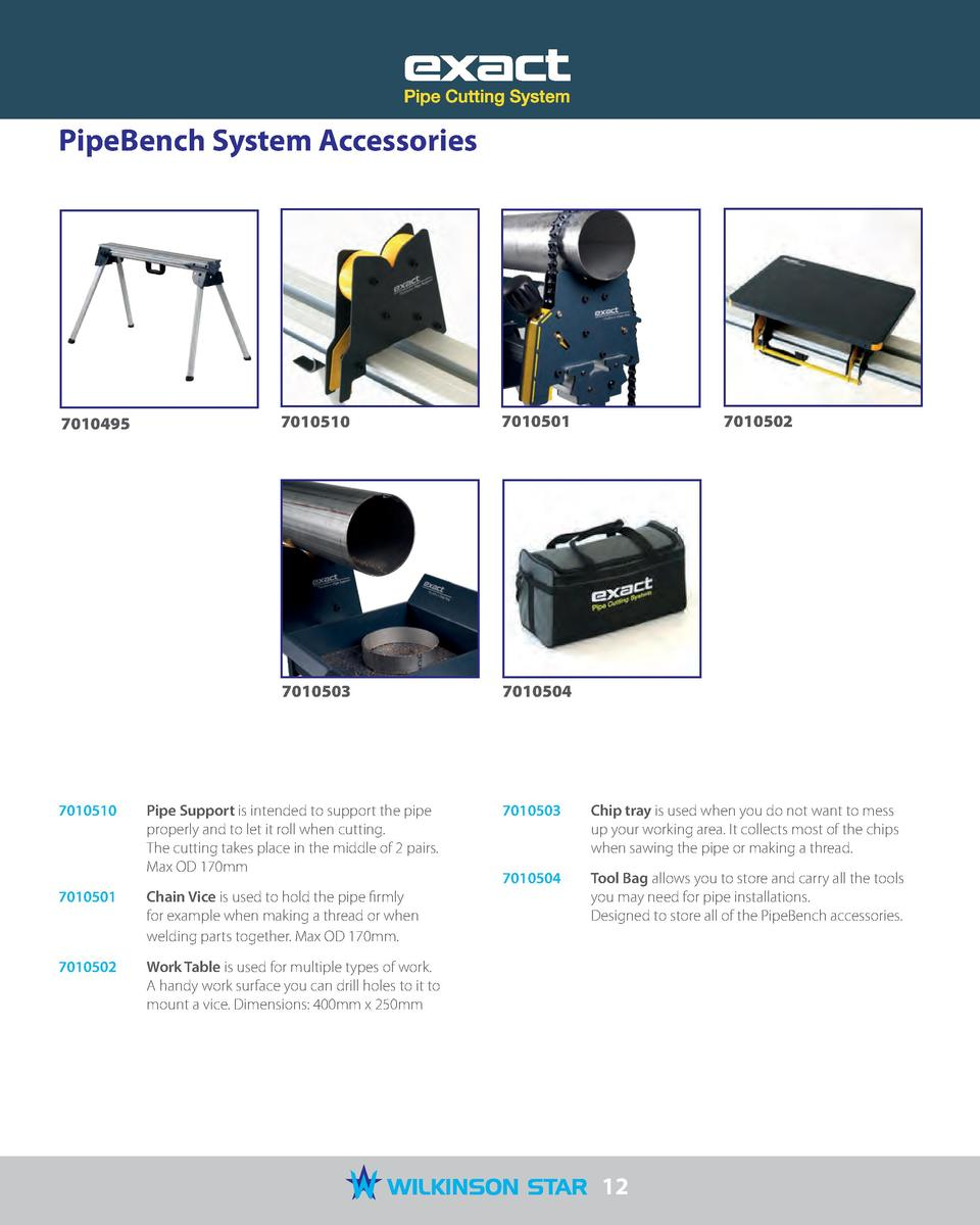 PipeBench System Accessories  7010495  7010510  7010501  7010503  7010504  7010510   Pipe Support is intended to support t...