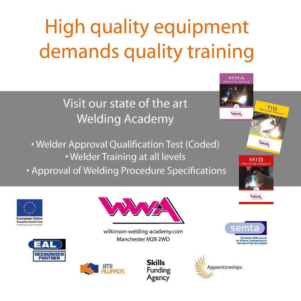 High quality equipment demands quality training             Visit our state of the art Welding Academy     Welder Approval...