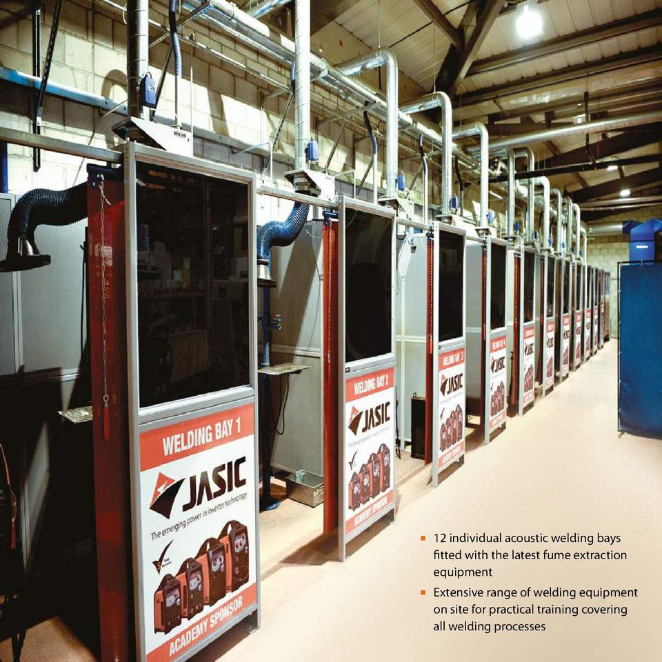 12 individual acoustic welding bays    fitted with the latest fume extraction    equipment        Extensive range o...