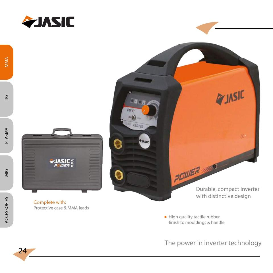 MMA TIG PLASMA MIG ACCESSORIES  Durable, compact inverter with distinctive design  Complete with  Protective case   MMA le...