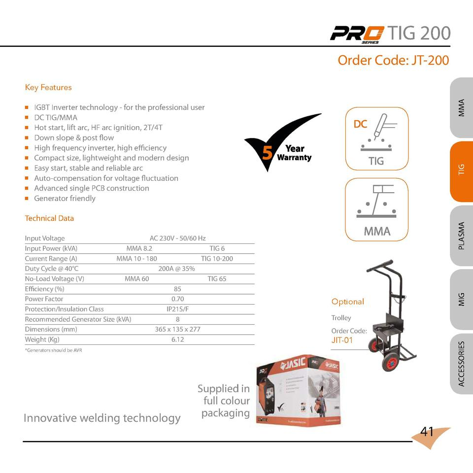 TIG 200 Order Code  JT-200       IGBT Inverter technology - for the professional user DC TIG MMA Hot start, lift arc, HF a...