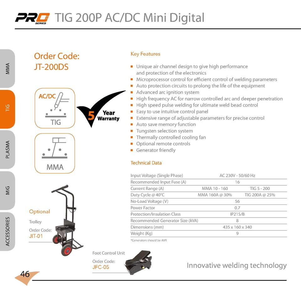 TIG 200P AC DC Mini Digital Key Features   Unique air channel design to give high performance   and protection of the elec...