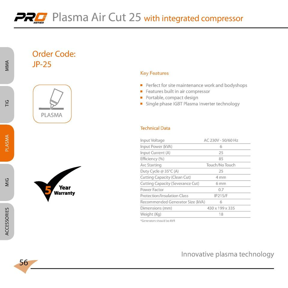 Plasma Air Cut 25 with integrated compressor  MMA  Order Code  JP-25  Key Features                    TIG       Perfect fo...