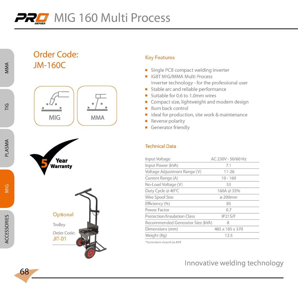 MIG 160 Multi Process  MMA  Order Code  JM-160C  Key Features   Single PCB compact welding inverter   IGBT MIG MMA Multi P...