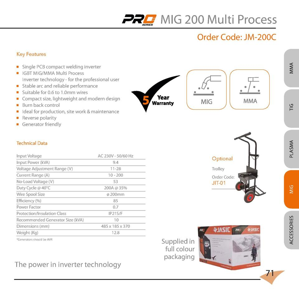 MIG 200 Multi Process Order Code  JM-200C MMA  Key Features   Single PCB compact welding inverter   IGBT MIG MMA Multi Pro...