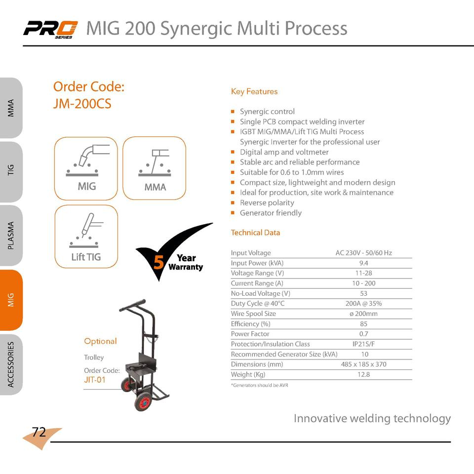 MIG 200 Synergic Multi Process  MMA  Order Code  JM-200CS  Key Features   Synergic control   Single PCB compact welding in...