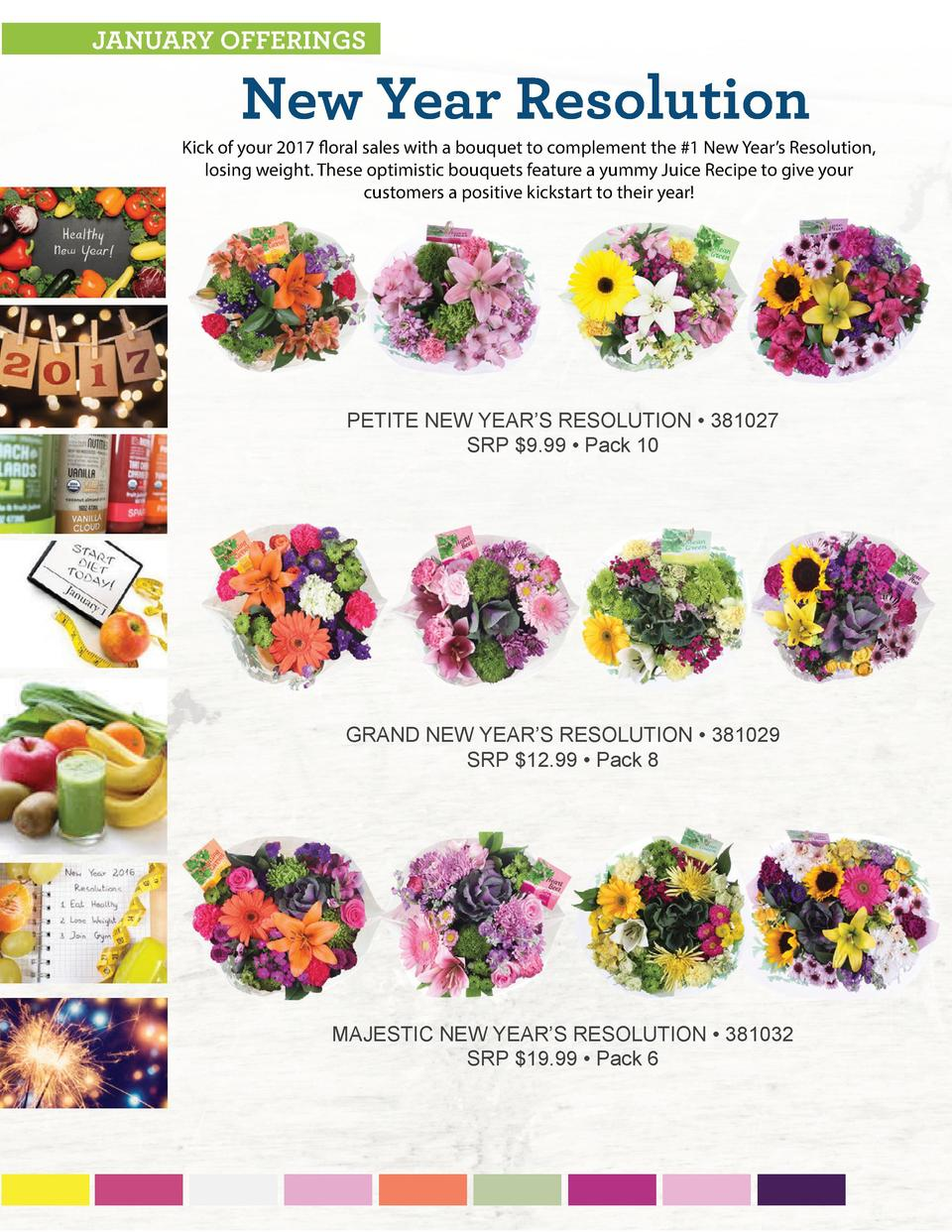 JANUARY OFFERINGS  New Year Resolution  Kick of your 2017 floral sales with a bouquet to complement the  1 New Year   s Re...