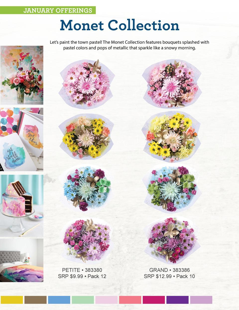 JANUARY OFFERINGS  Monet Collection  Let   s paint the town pastel  The Monet Collection features bouquets splashed with p...