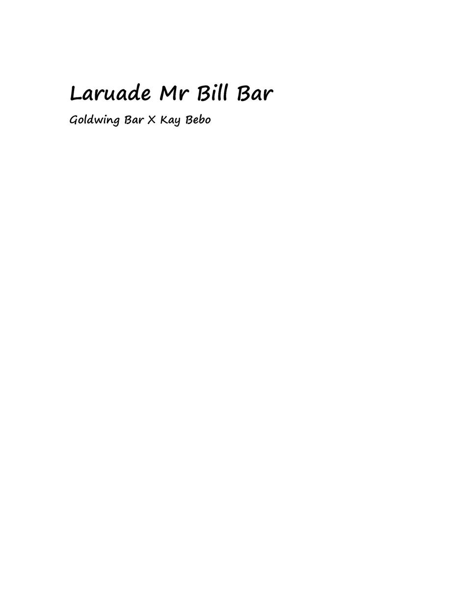 Laruade Mr Bill Bar Goldwing Bar X Kay Bebo