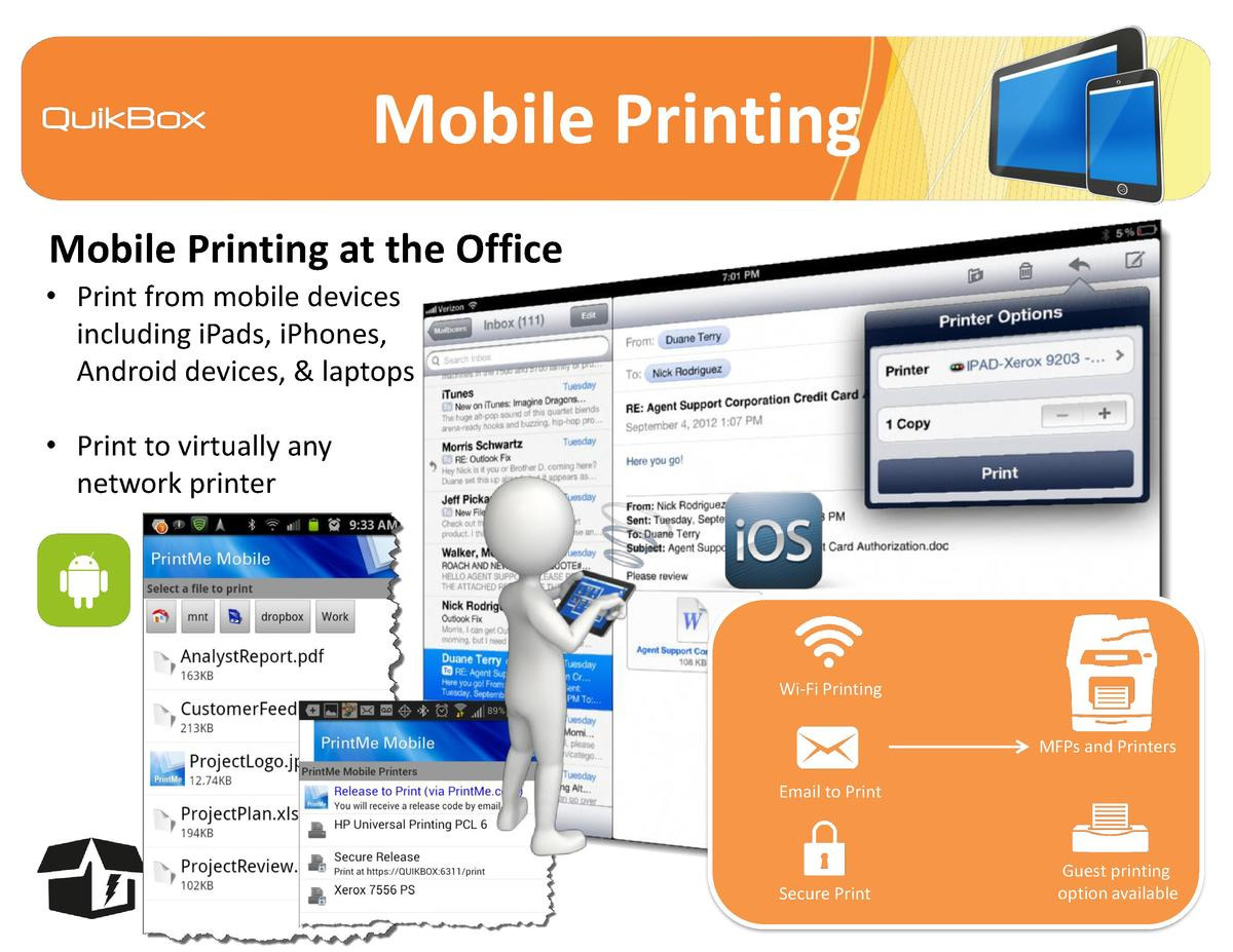 Mobile Printing Mobile Printing at the Office     Print from mobile devices including iPads, iPhones, Android devices,   l...