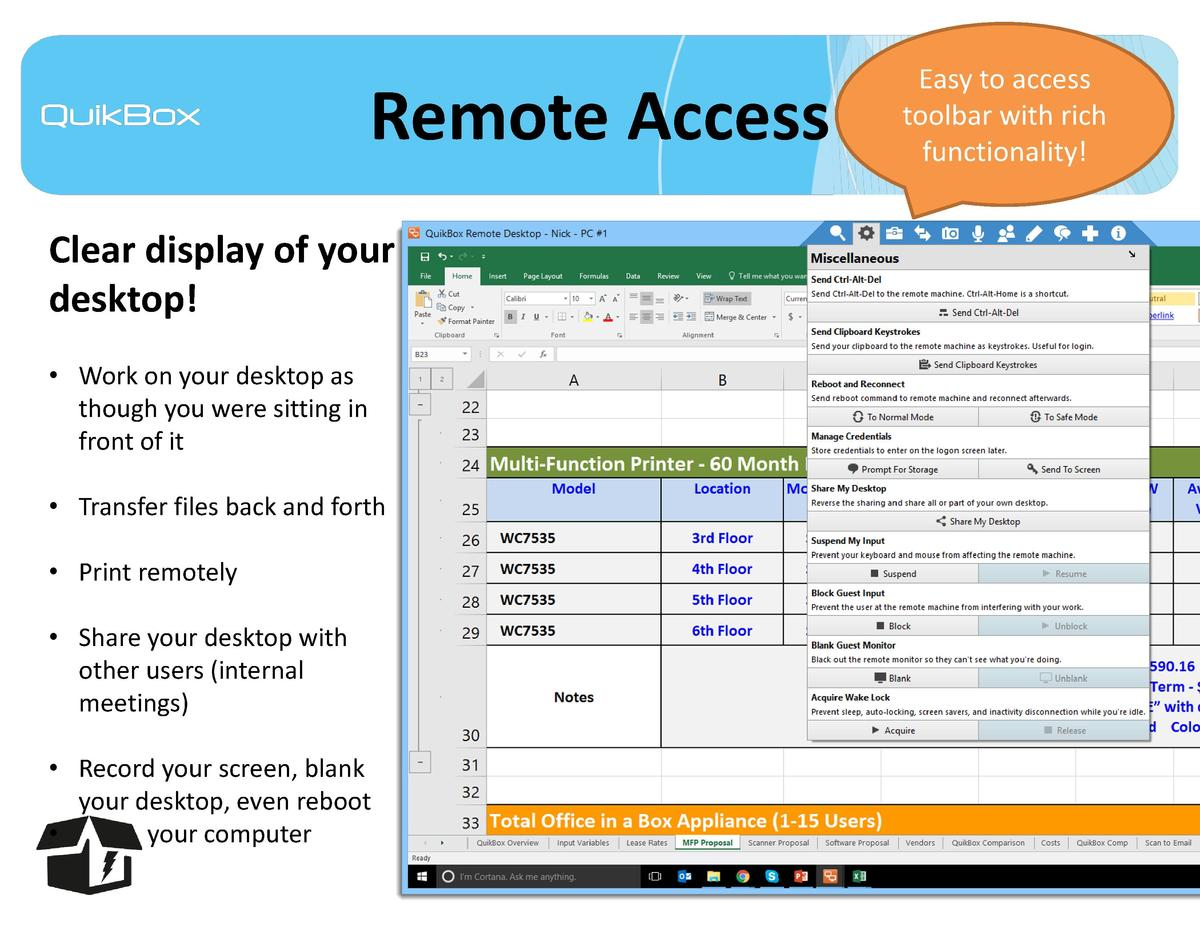 Remote Access Clear display of your desktop      Work on your desktop as though you were sitting in front of it     Transf...