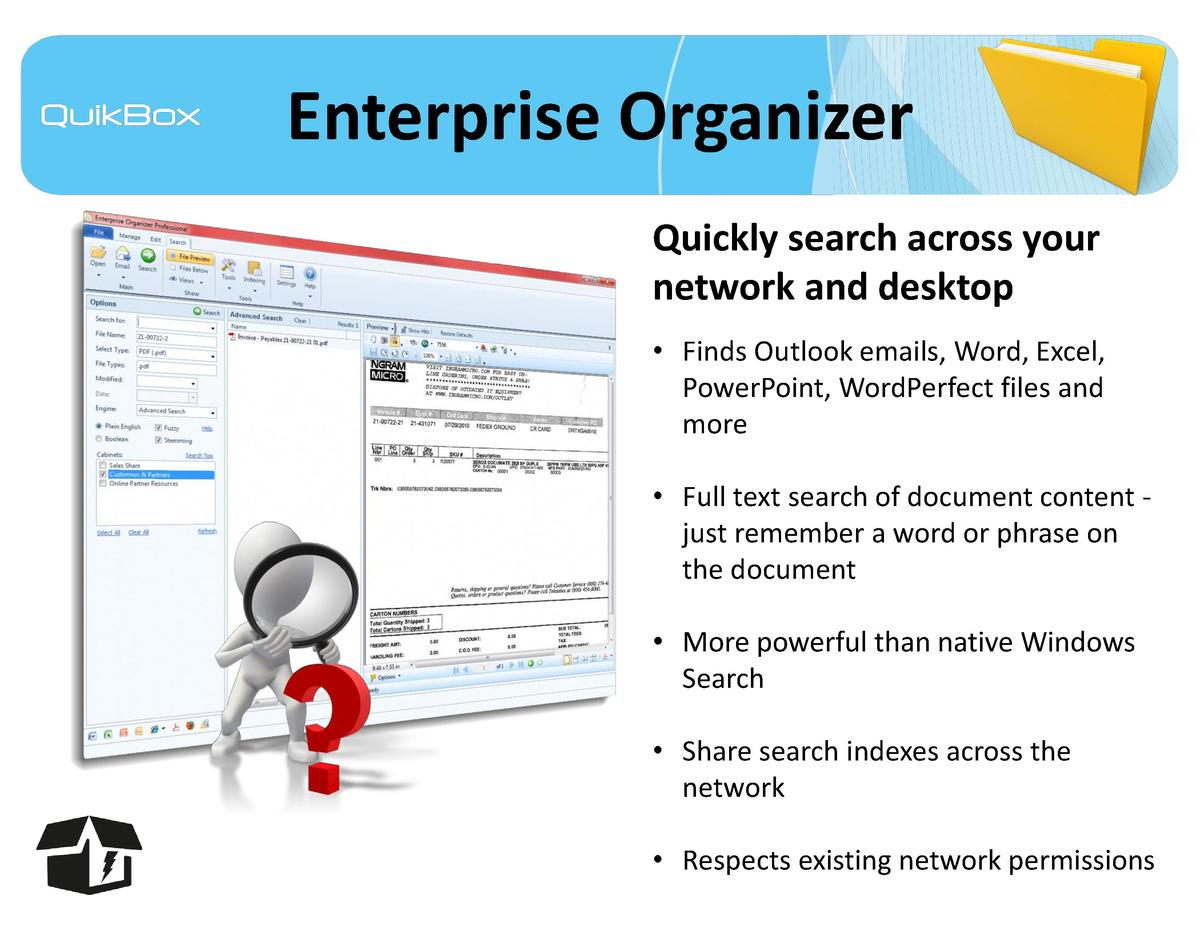 Enterprise Organizer Quickly search across your network and desktop     Finds Outlook emails, Word, Excel, PowerPoint, Wor...