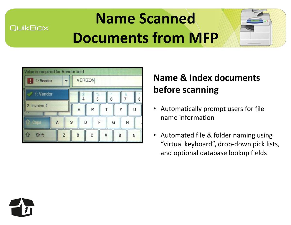 Name Scanned Documents from MFP Name   Index documents before scanning     Automatically prompt users for file name inform...