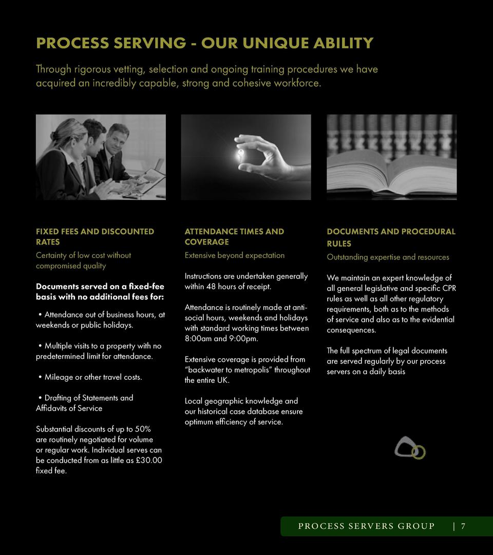 ANCILLARY SERVICES - OUR EXTENDED ROLE  PROCESS SERVING - OUR UNIQUE ABILITY  REPORTING AND INVOICING  Through rigorous ve...