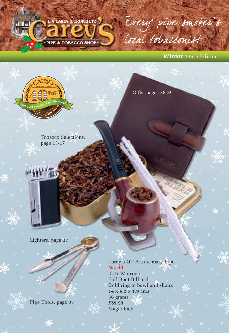 Winter 135th Edition  Gifts, pages 38-39  Tobacco Selections, page 13-17  Lighters, page 37  Pipe Tools, page 35  Carey   ...