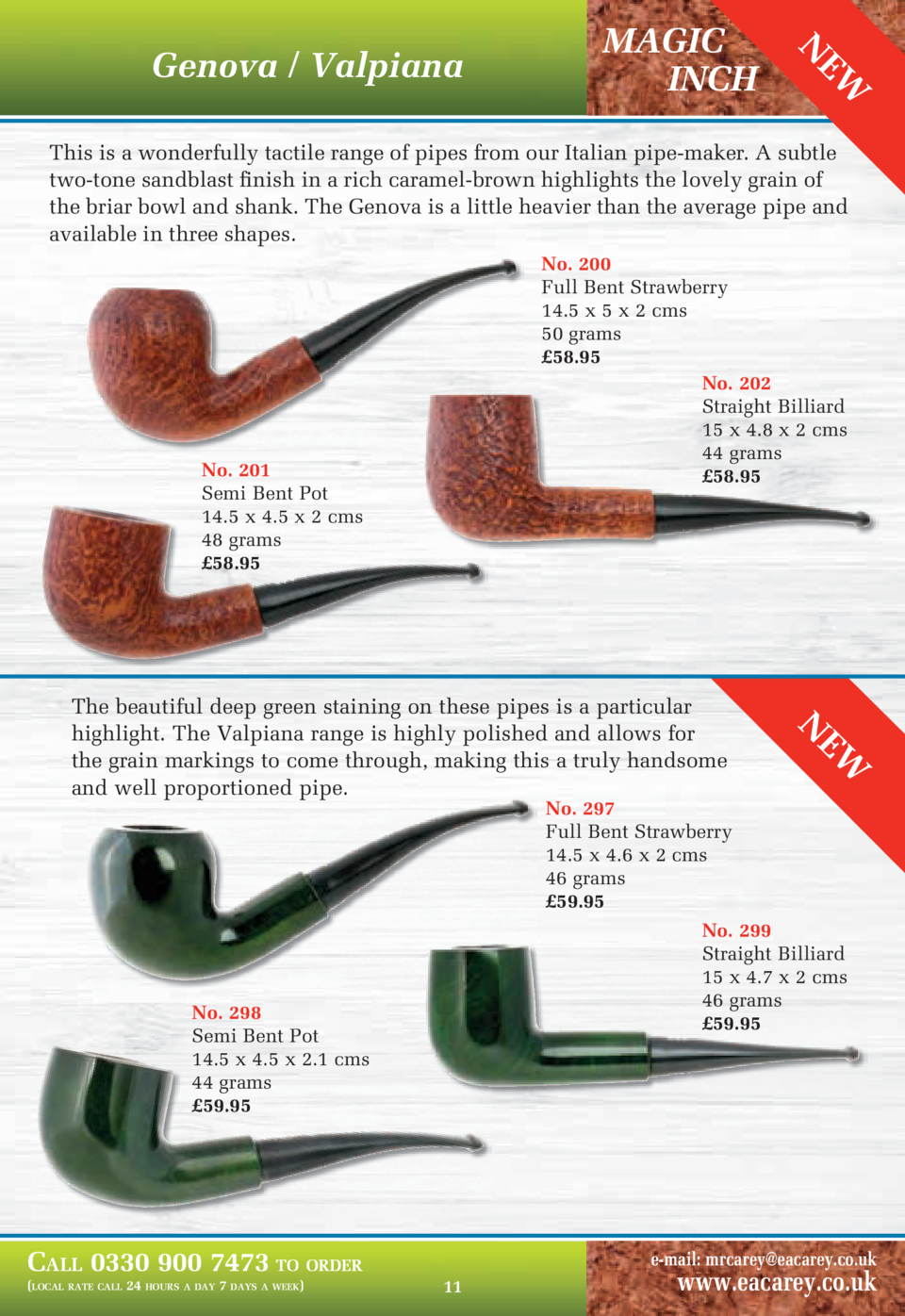 EW  MAGIC INCH  N  Genova   Valpiana  This is a wonderfully tactile range of pipes from our Italian pipe-maker. A subtle t...
