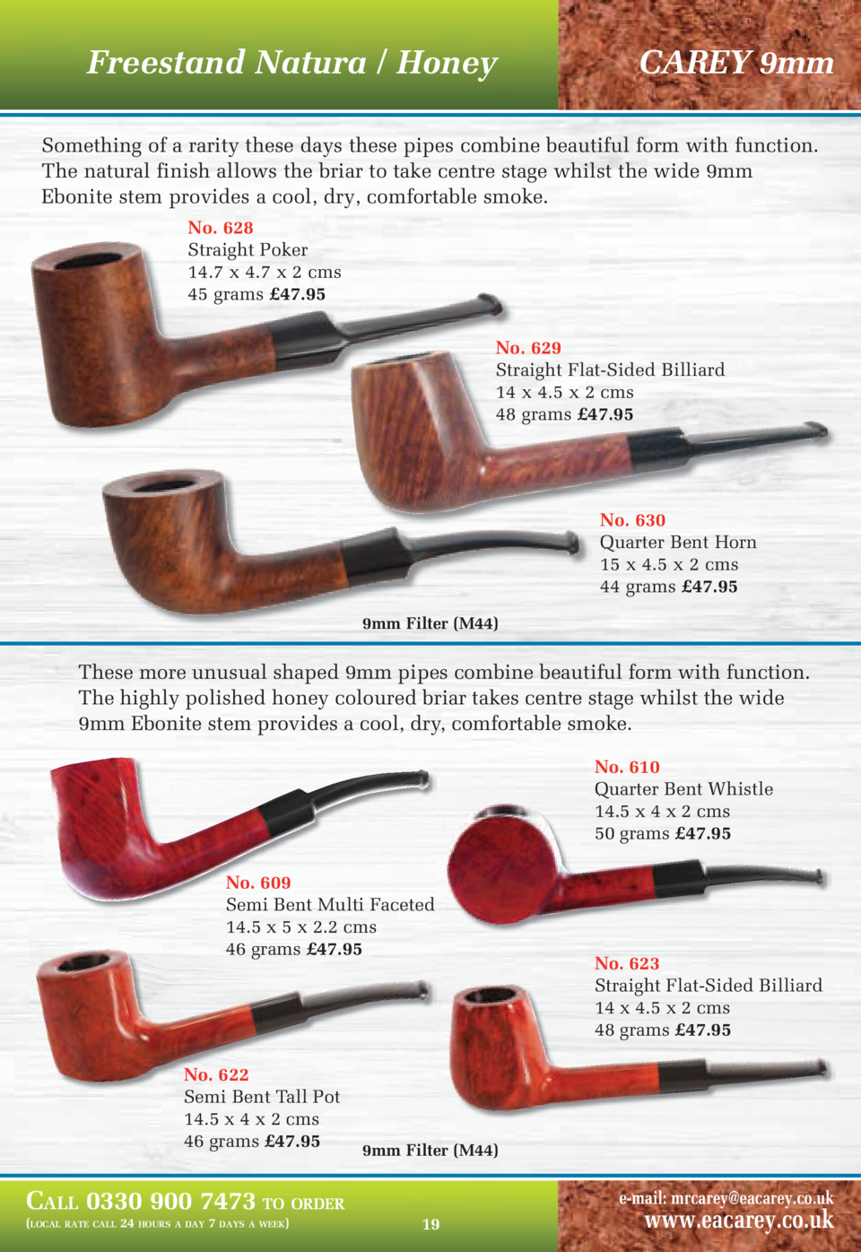 Freestand Natura   Honey  CAREY 9mm  Something of a rarity these days these pipes combine beautiful form with function. Th...