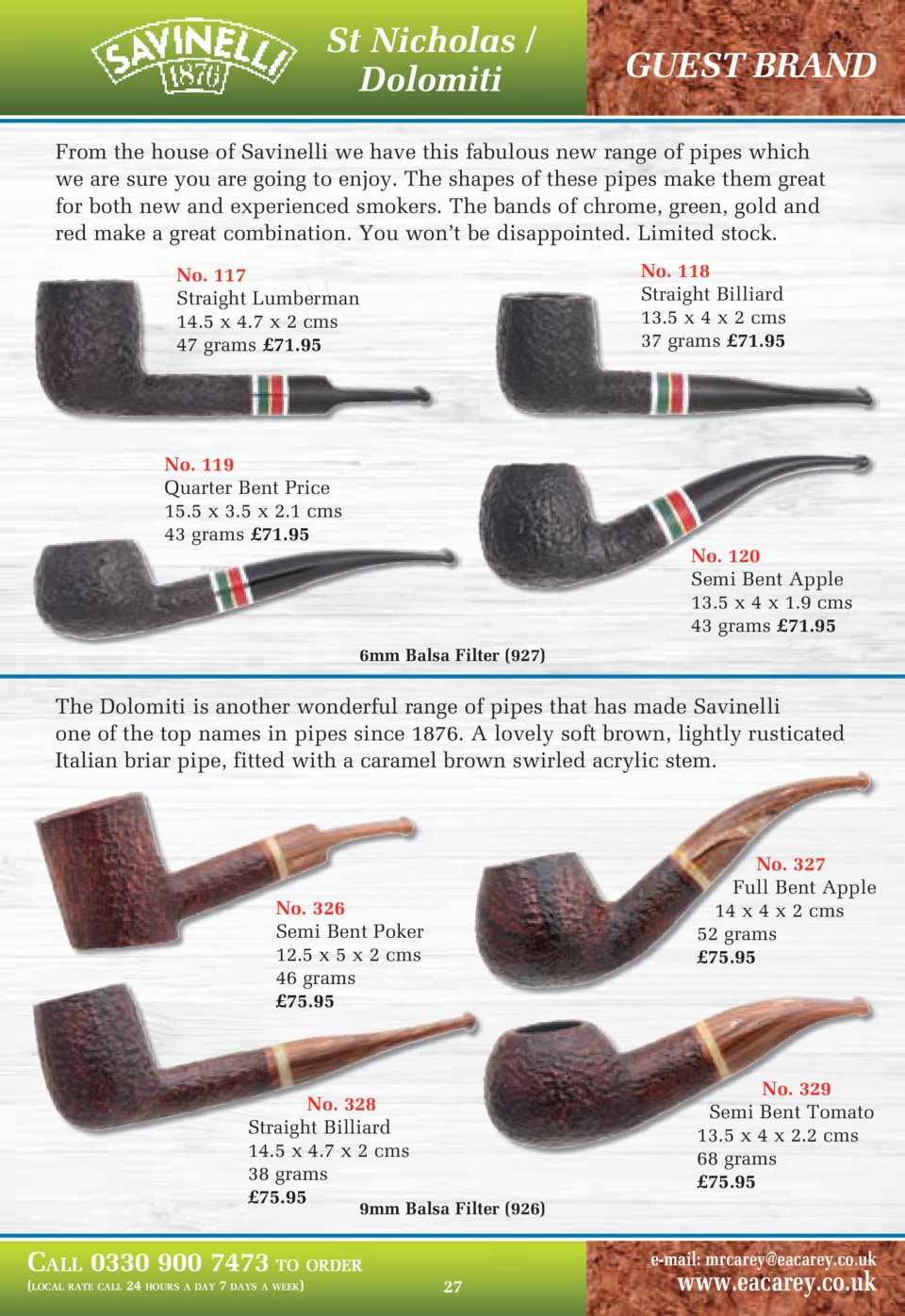 St Nicholas   Dolomiti  GUEST BRAND  From the house of Savinelli we have this fabulous new range of pipes which we are sur...