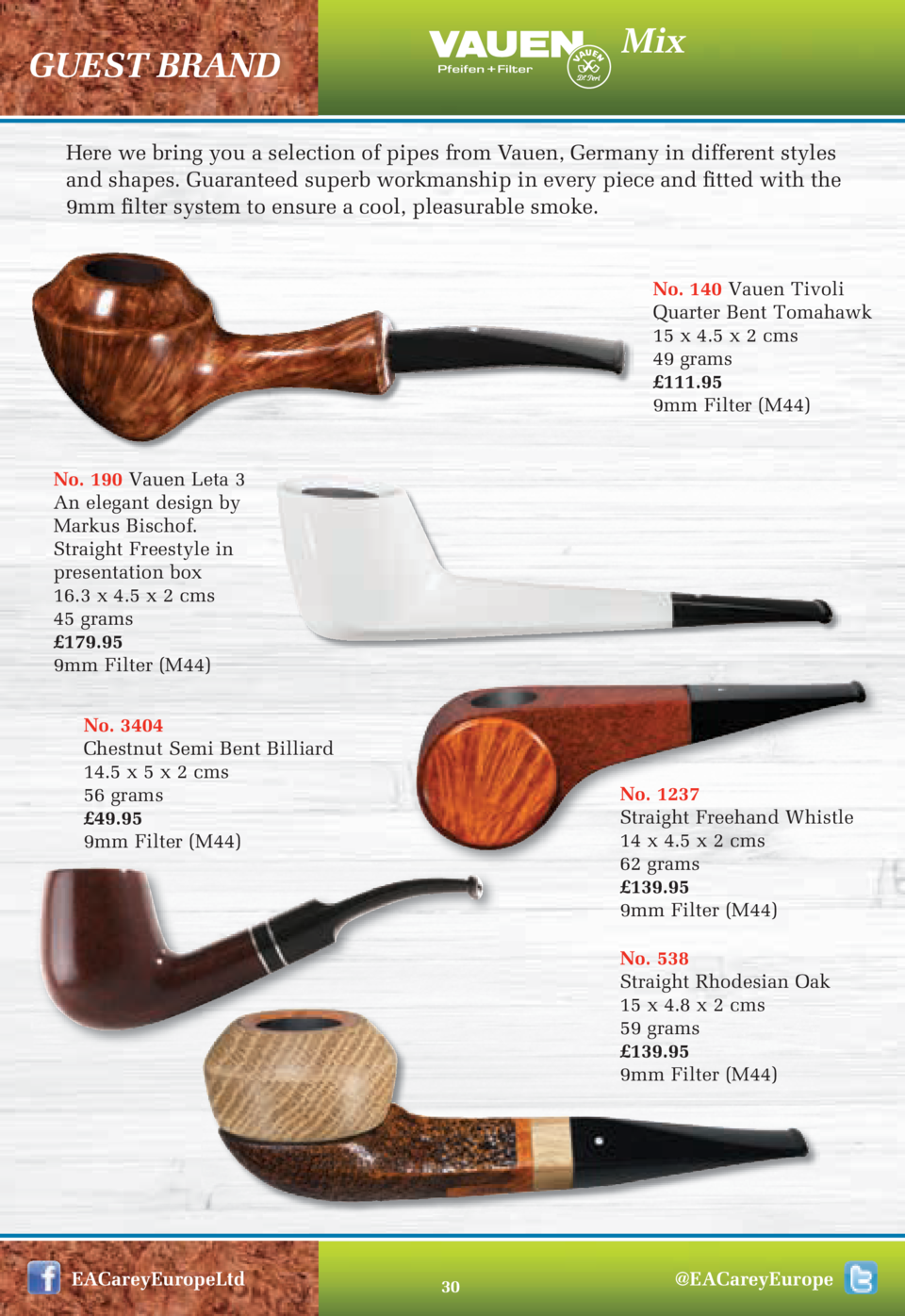 Mix  GUEST BRAND  Here we bring you a selection of pipes from Vauen, Germany in different styles and shapes. Guaranteed su...