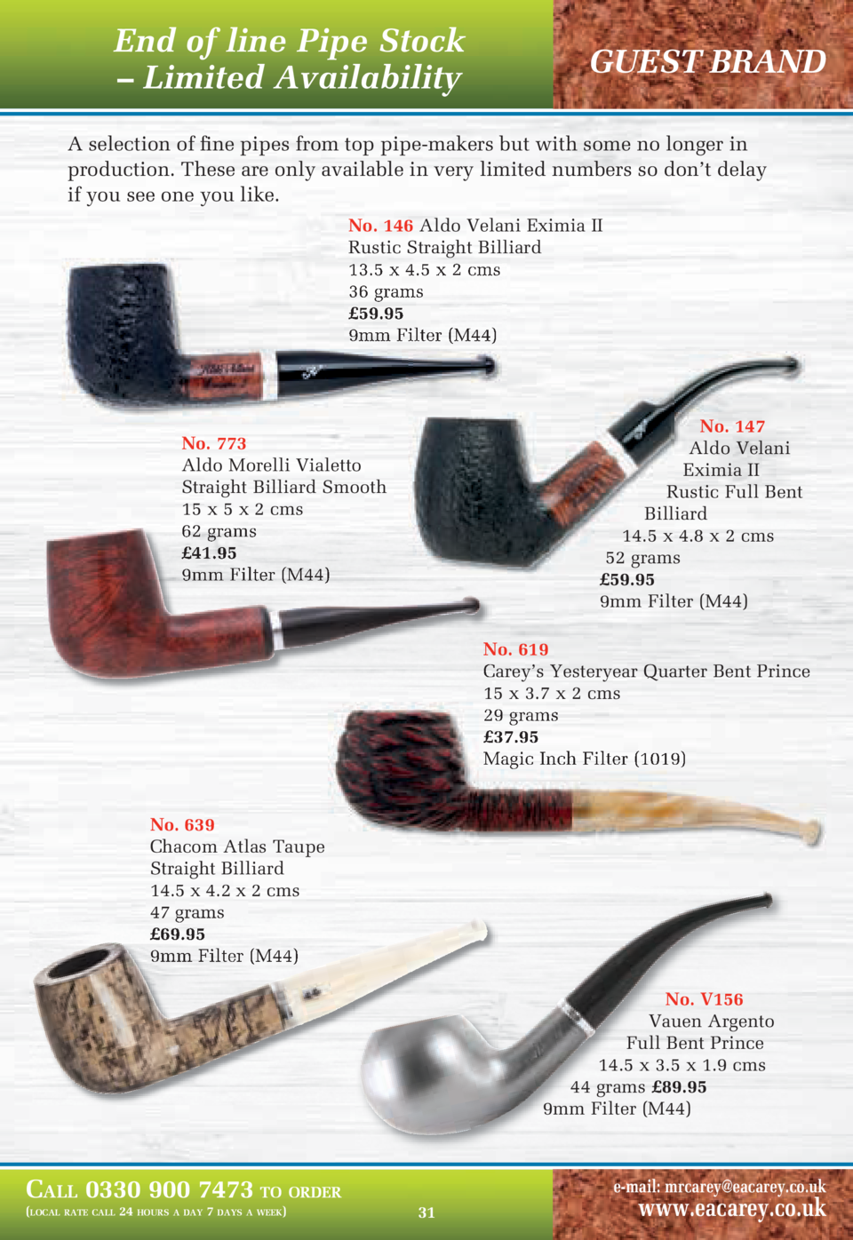 End of line Pipe Stock     Limited Availability  GUEST BRAND  A selection of fine pipes from top pipe-makers but with some...
