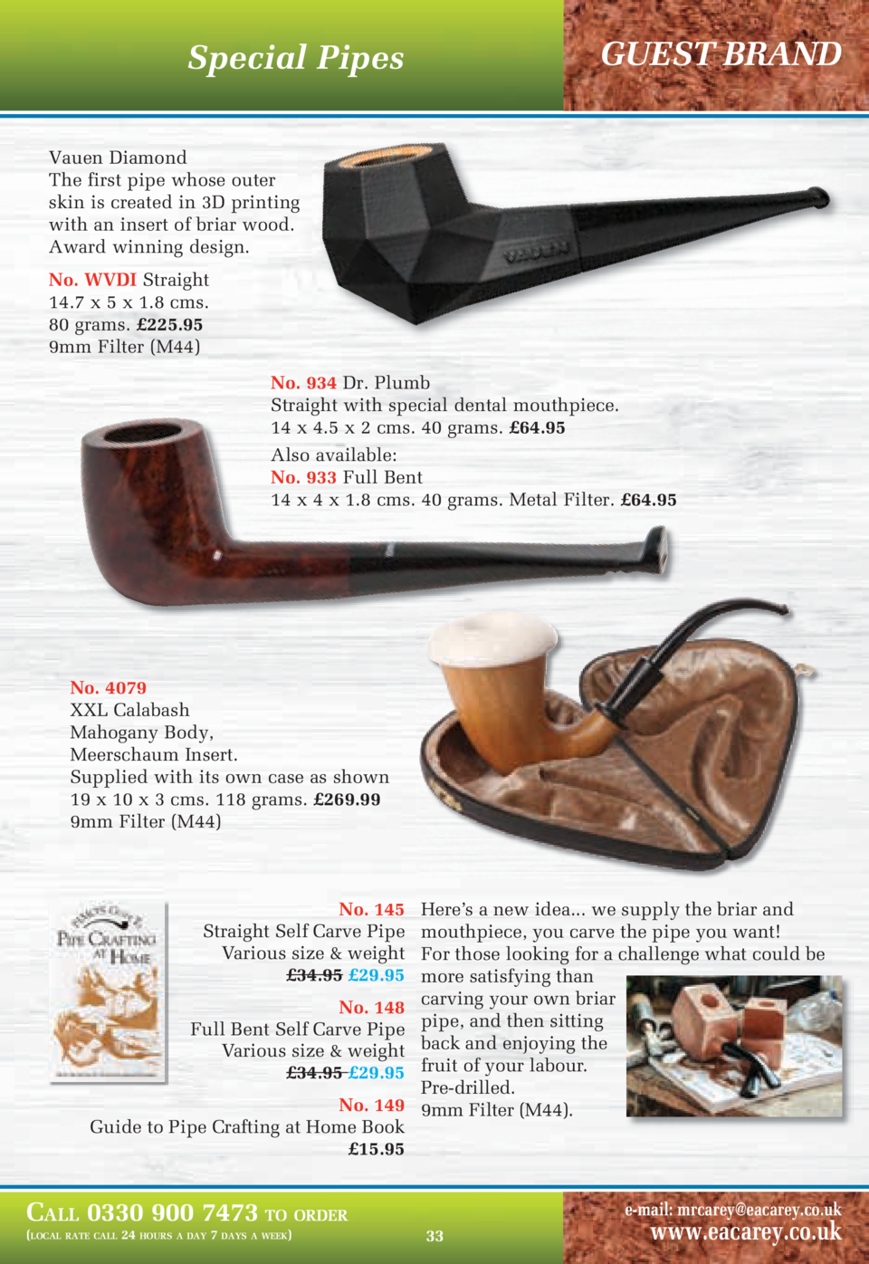 GUEST BRAND  Special Pipes Vauen Diamond The first pipe whose outer skin is created in 3D printing with an insert of briar...