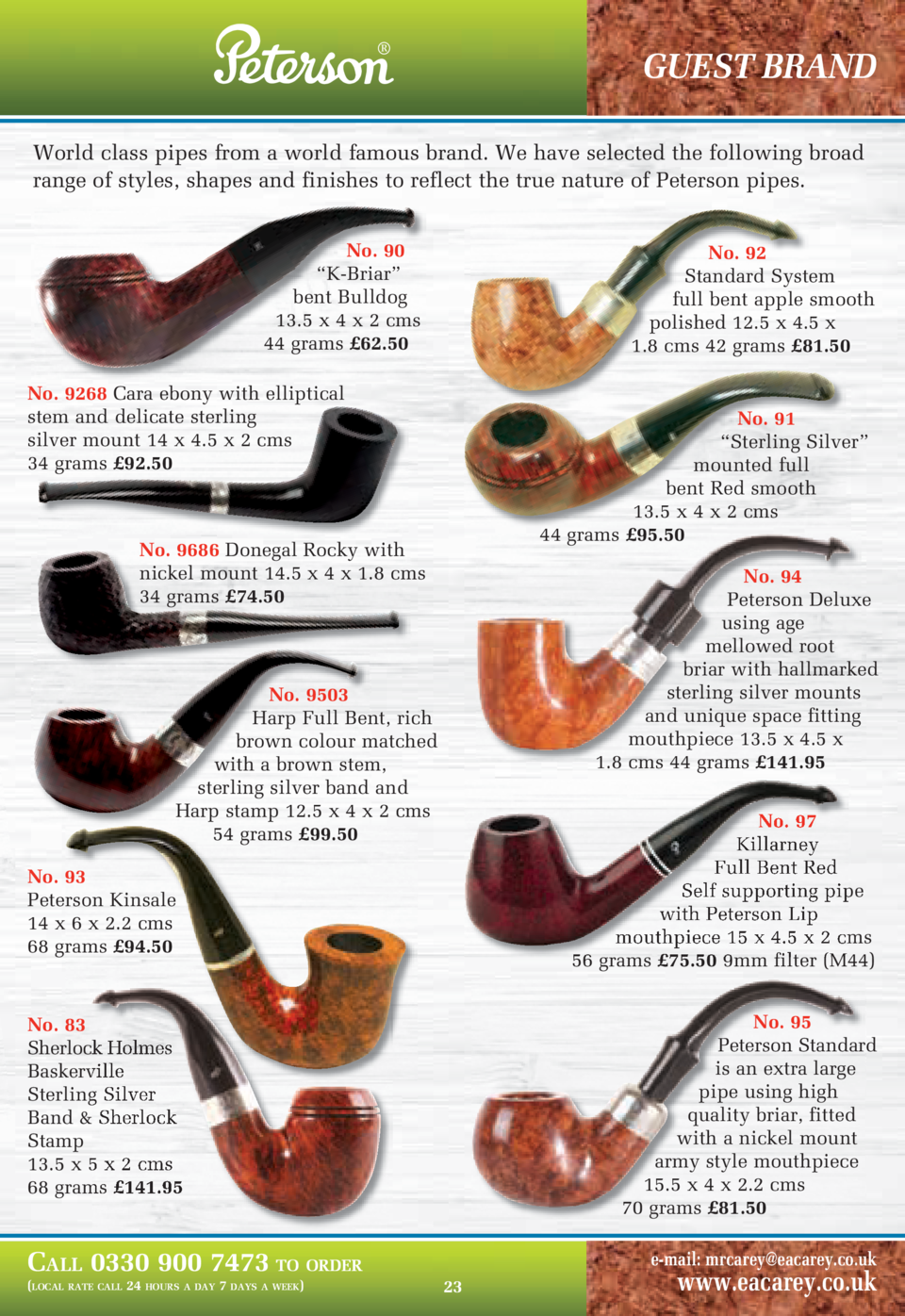 GUEST BRAND  World class pipes from a world famous brand. We have selected the following broad range of styles, shapes...