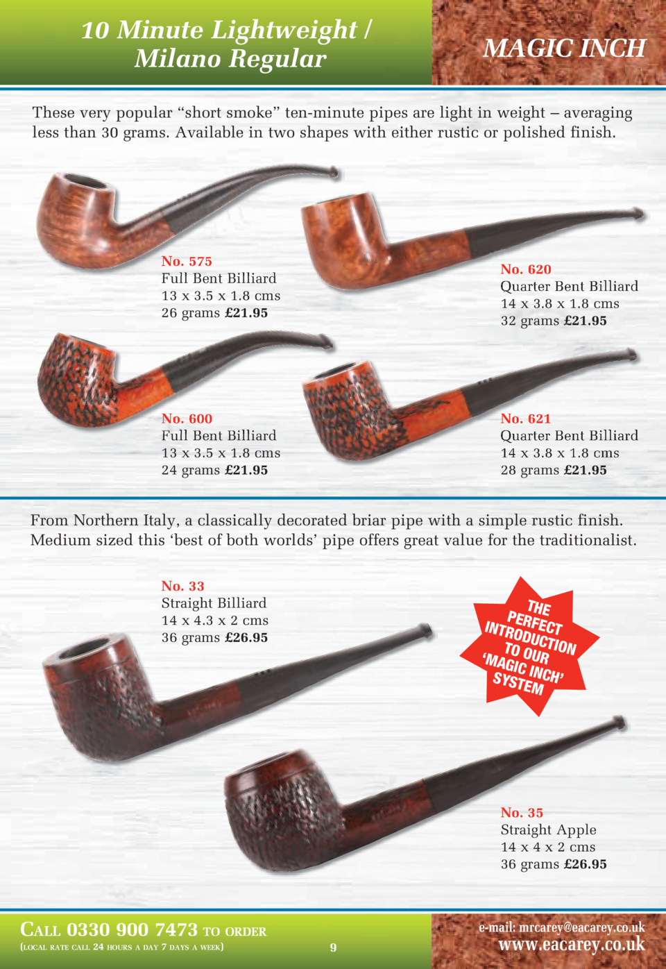 10 Minute Lightweight   Milano Regular  MAGIC INCH  These very popular    short smoke    ten-minute pipes are light in wei...
