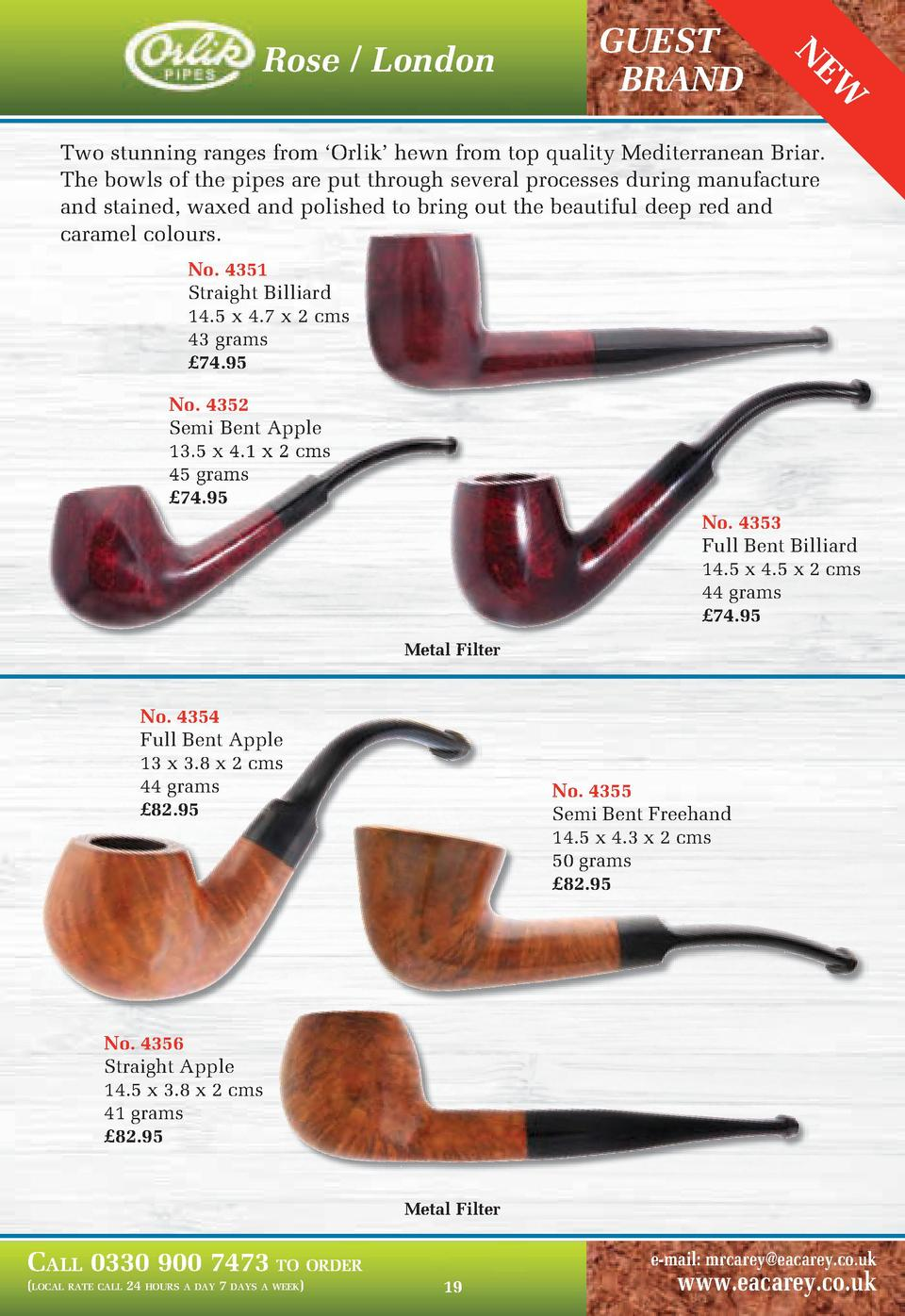 EW  GUEST BRAND  N  Rose   London  Two stunning ranges from    Orlik    hewn from top quality Mediterranean Briar. The bow...