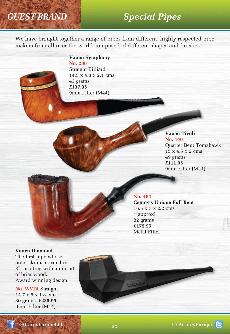 GUEST BRAND  Special Pipes  We have brought together a range of pipes from different, highly respected pipe makers from al...