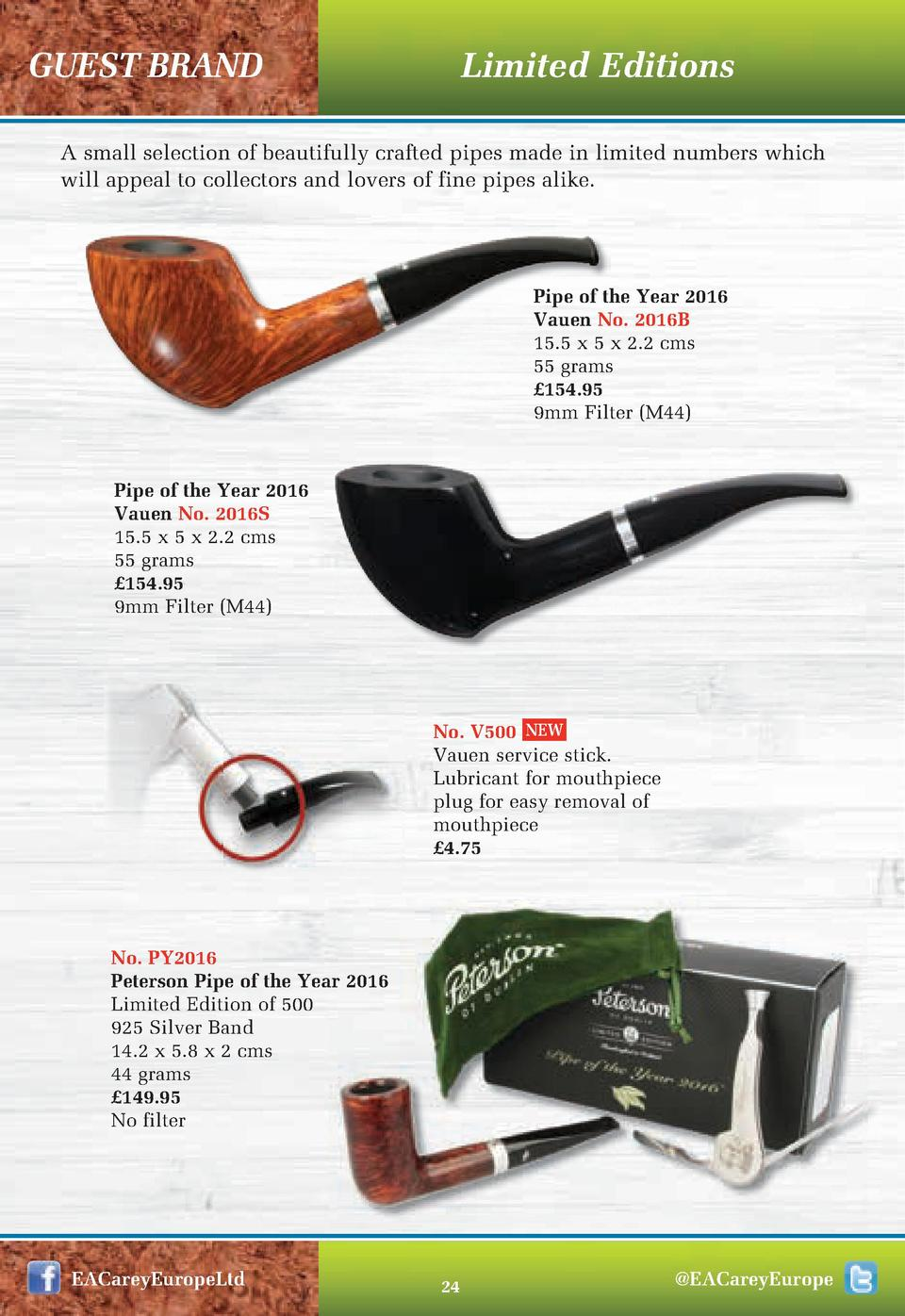 GUEST BRAND  Limited Editions  A small selection of beautifully crafted pipes made in limited numbers which will appeal to...