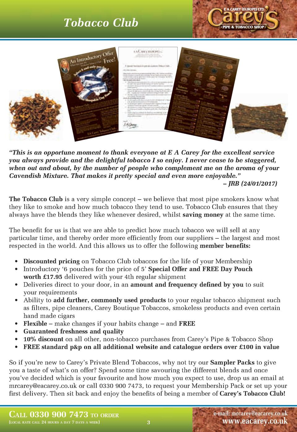 Tobacco Club     This is an opportune moment to thank everyone at E A Carey for the excellent service you always provide a...