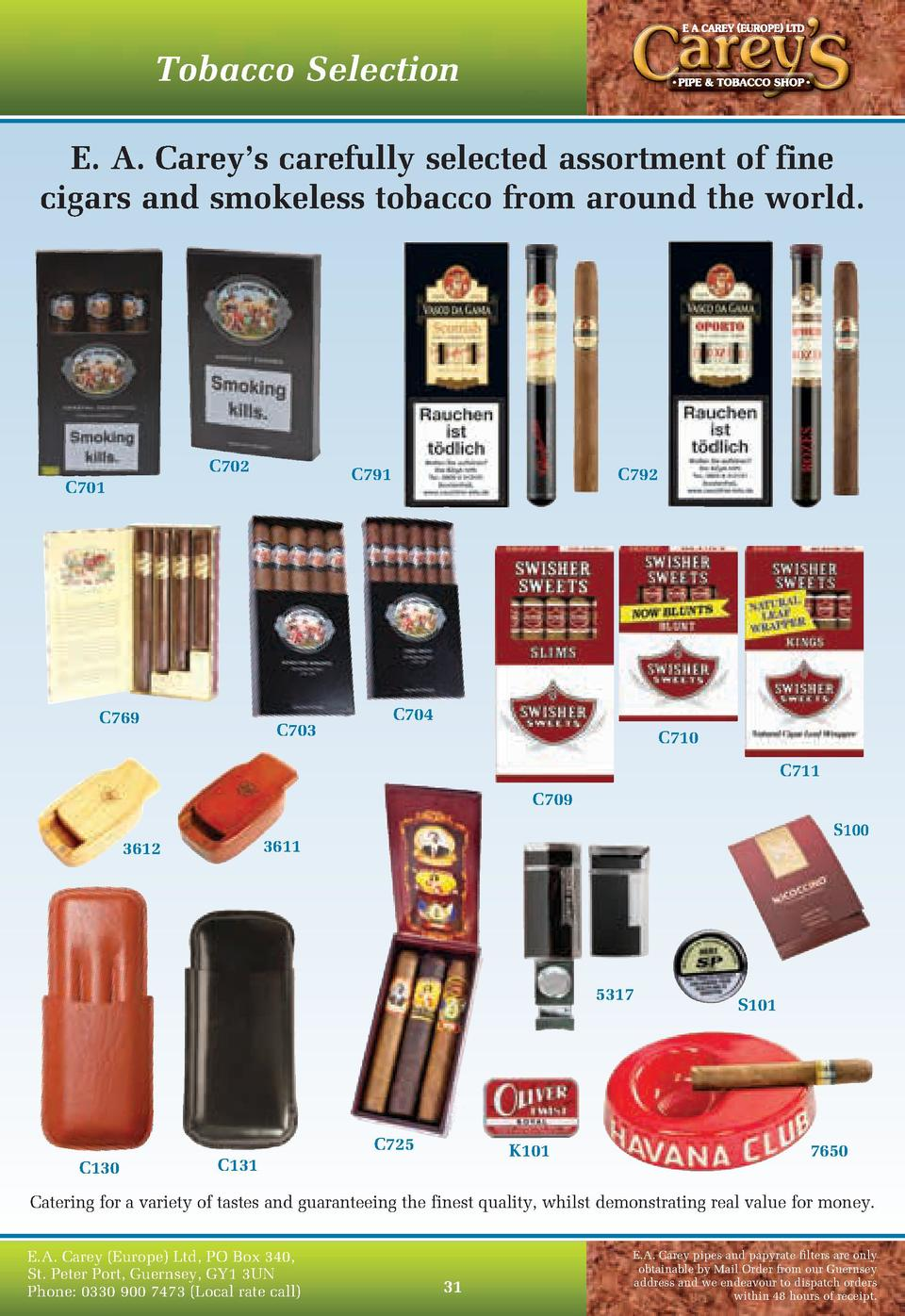 Tobacco Selection E. A. Carey   s carefully selected assortment of fine cigars and smokeless tobacco from around the world...