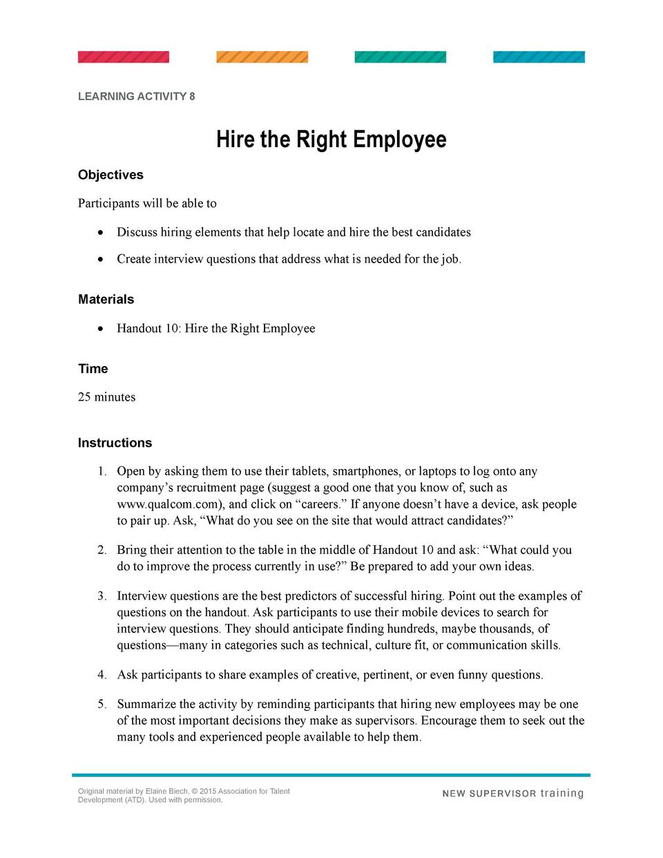 LEARNING ACTIVITY 8  Hire the Right Employee Objectives Participants will be able to      Discuss hiring elements that hel...